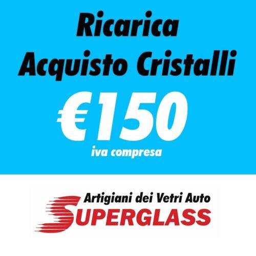 ricarica superglass 150€
